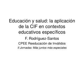Educación y salud: la aplicación de la CIF en contextos educativos específicos