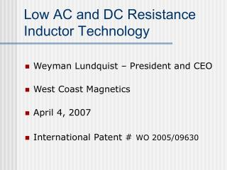 Low AC and DC Resistance Inductor Technology