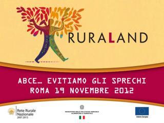 Abce … evitiamo gli sprechi Roma 19  Novembre  2012