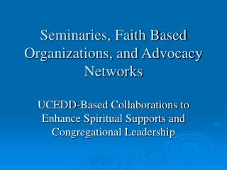 Seminaries, Faith Based Organizations, and Advocacy Networks