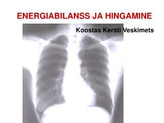 ENERGIABILANSS JA HINGAMINE