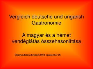 Vergleich deutsche und ungarish Gastronomie A magyar és a német vendéglátás összehasonlítása