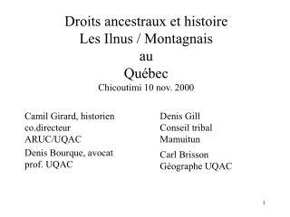 Droits ancestraux et histoire  Les Ilnus / Montagnais au  Québec Chicoutimi 10 nov. 2000
