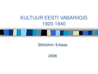 KULTUUR EESTI VABARIIGIS  1920-1940