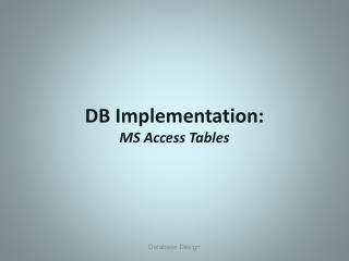 DB Implementation: MS Access Tables