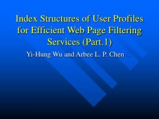 Index Structures of User Profiles for Efficient Web Page Filtering Services (Part.1)