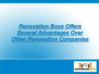 Renovation Boys Provides Unparalleled Services