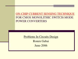 ON-CHIP CURRENT SENSING TECHNIQUE FOR CMOS MONOLITHIC SWITCH-MODE POWER CONVERTERS