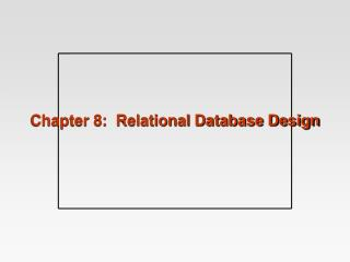 Chapter 8:  Relational Database Design