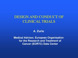 DESIGN AND CONDUCT OF CLINICAL TRIALS