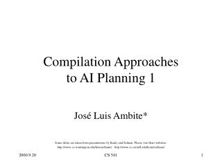 Compilation Approaches  to AI Planning 1