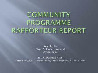 Community  programme rapporteur  report