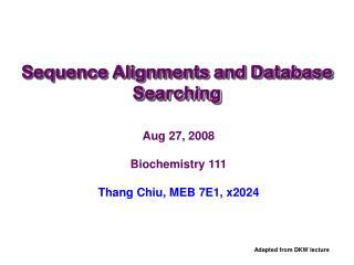 Aug 27, 2008 Biochemistry 111 Thang Chiu, MEB 7E1, x2024