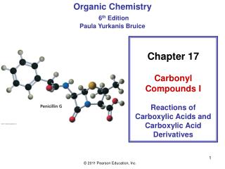 Chapter 17 Carbonyl Compounds I Reactions of Carboxylic Acids and Carboxylic Acid Derivatives