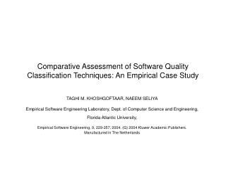 Comparative Assessment of Software Quality Classification Techniques: An Empirical Case Study