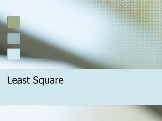 Least Square