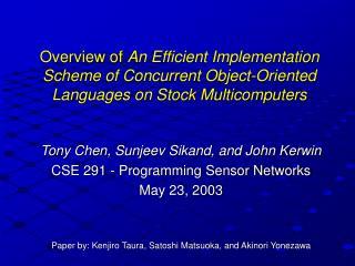 Tony Chen, Sunjeev Sikand, and John Kerwin CSE 291 - Programming Sensor Networks May 23, 2003