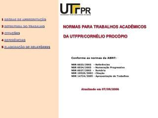 NORMAS PARA TRABALHOS ACADÊMICOS         D A UTFPR/CORNÉLIO PROCÓPIO
