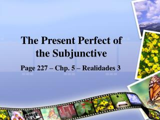 The Present Perfect of the Subjunctive