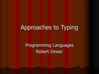 Approaches to Typing