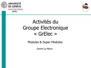 Activités du Groupe Electronique « GrElec »