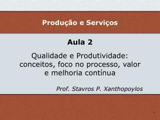 Aula 2 Qualidade e Produtividade: conceitos, foco no processo, valor e melhoria contínua