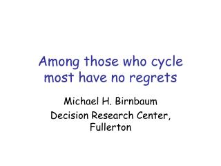 Among those who cycle  most have no regrets