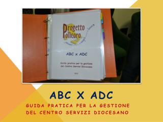 ABC x ADC Guida  pratica per la gestione del Centro Servizi Diocesano