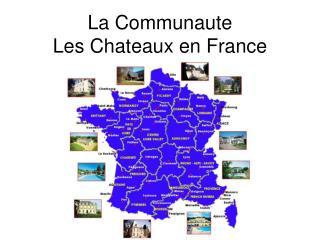 La Communaute Les Chateaux en France