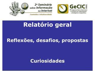 Relat�rio geral Reflex�es, desafios, propostas Curiosidades