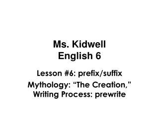 Ms. Kidwell English 6