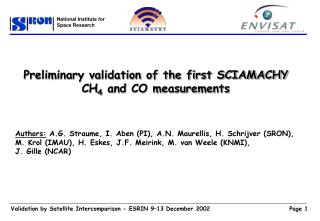 Preliminary validation of the first SCIAMACHY CH 4  and CO measurements