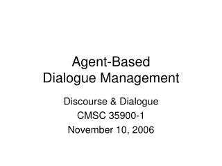 Agent-Based  Dialogue Management