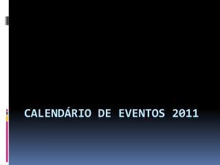 Calend�rio de eventos 2011