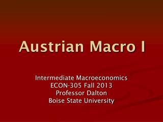 Austrian Macro I