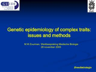 Genetic epidemiology of complex traits:  issues and methods