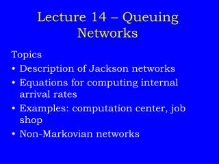Lecture 14 � Queuing Networks