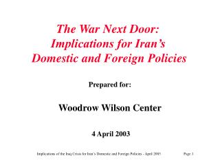 The War Next Door: Implications for Iran's  Domestic and Foreign Policies