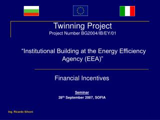 Financial Incentives Seminar 28 th  September 2007, SOFIA