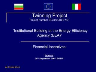 Financial Incentives Seminar 28 th  September 2007, SOFIA