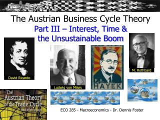 The Austrian Business Cycle Theory Part III � Interest, Time & the Unsustainable Boom