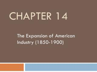 The Expansion of American Industry 1850-1900