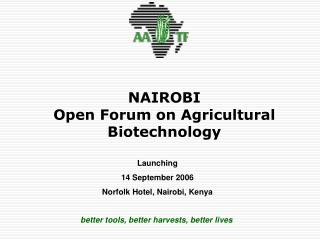 NAIROBI Open Forum on Agricultural Biotechnology