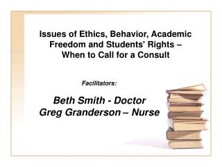 Issues of Ethics, Behavior, Academic Freedom and Students' Rights –  When to Call for a Consult
