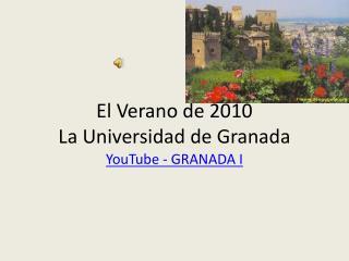 El  Verano  de 2010  La Universidad de Granada