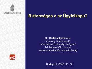 Biztons�gos-e az �gyf�lkapu? Dr. Dedinszky Ferenc korm�ny-f?tan�csad�