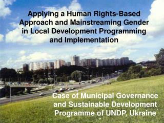 Case of Municipal Governance and Sustainable Development Programme of UNDP, Ukraine