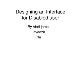 Designing an Interface  for Disabled user