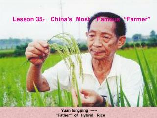"""Lesson 35 :  China's  Most    Famous  """"Farmer"""""""