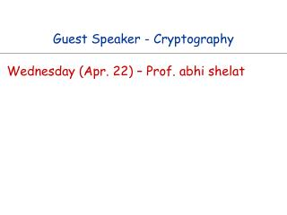 Guest Speaker - Cryptography